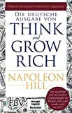 Think and Grow Rich – Deutsche Ausgabe: Die ungekürzte und unveränderte Originalausgabe von Denke nach und werde reich von 1937