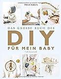 Das grosse Buch des DIY für mein Baby