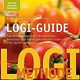 LOGI-Guide: Tabellen mit über 500 Lebensmitteln, bewertet nach ihrem glykämischen Index und ihrer glykämischen Last