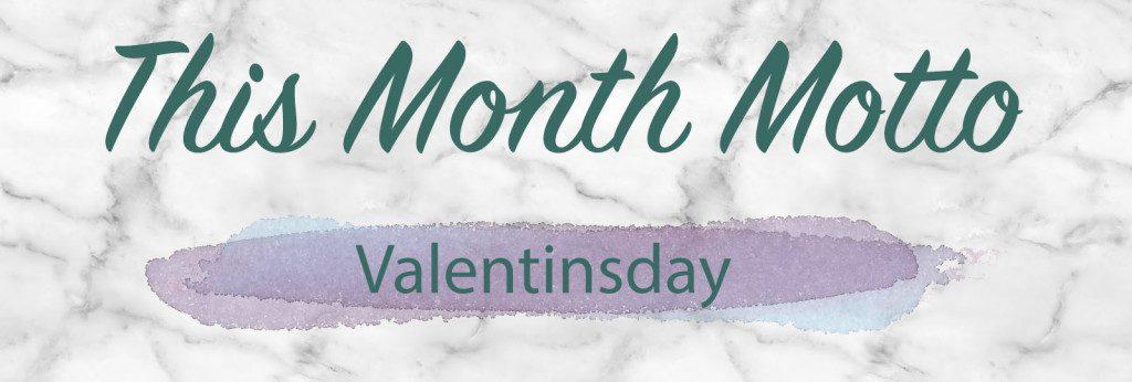 This Month Motto - Valentinstag