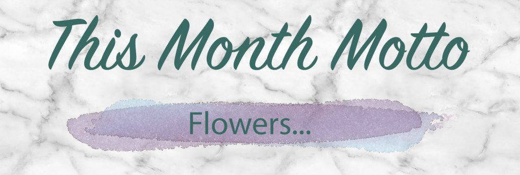 This Month Motto - Flowers