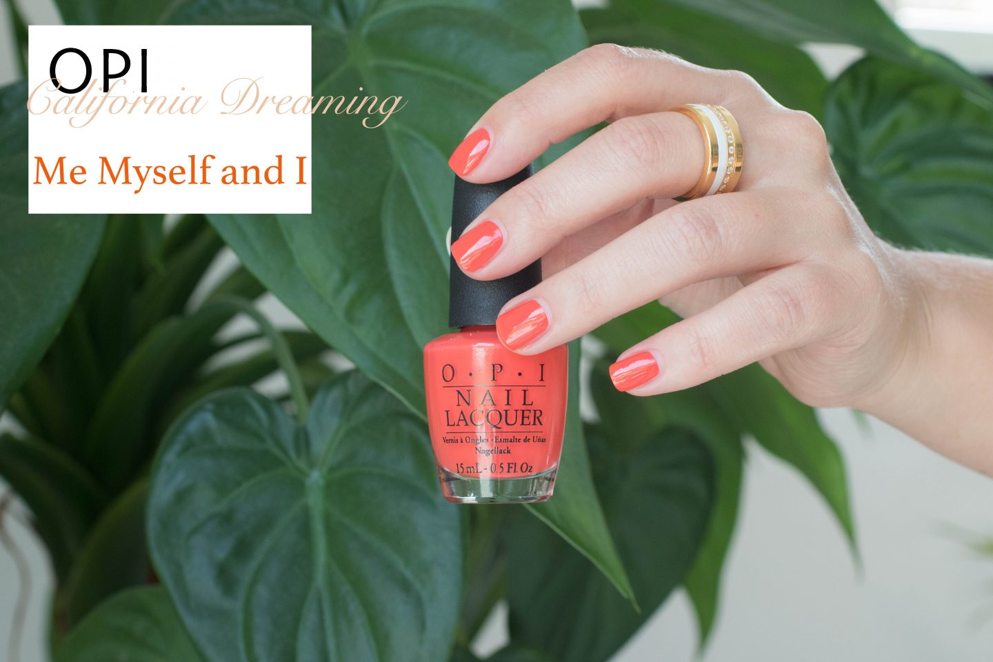 OPI California Dreaming Me Myself and I