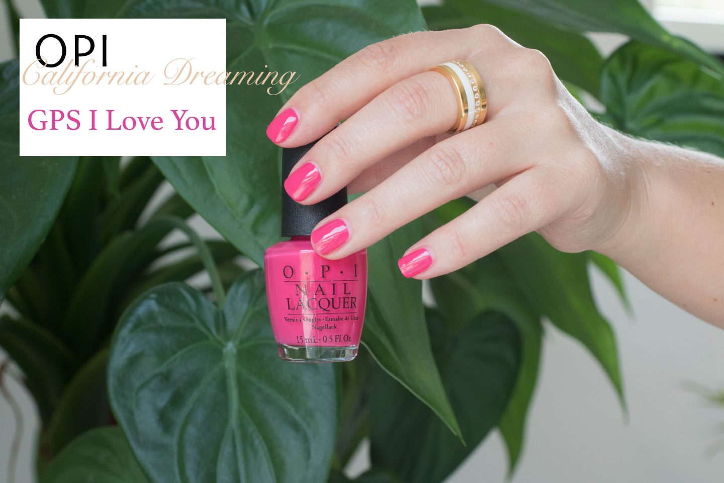 OPI California Dreaming GPS I Love You